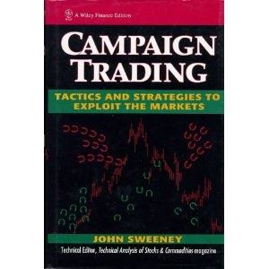 Campaign Trading: Tactics and Strategies to Exploit the Markets (Wiley Finance) John Sweeney