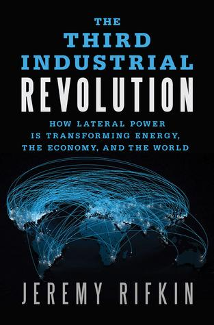 The Third Industrial Revolution (Jeremy Rifkin)