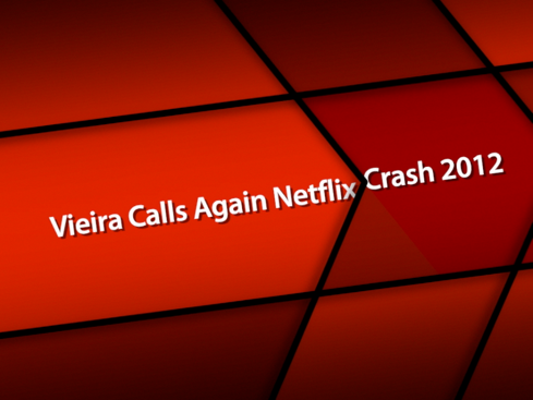 Vieira Brilliant Calling Again Netflix Crash in 2012