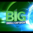 Big Small Cap Show