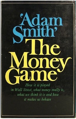 Timeless Investment Classics, Part X: The Money Game by Adam Smith