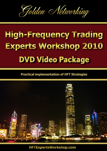 High-Frequency Trading Experts Workshop 2011 DVD Video Package, Practical Implementation of High-Frequency Trading Strategies