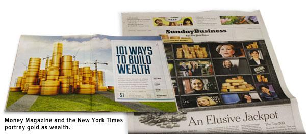 Money magazine and the New York Times portray gold as wealth.