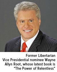 former libertarian vice presedential nominee wayne allyn root whose latest book is the power of relenetless