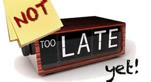 Image result for not too late pic