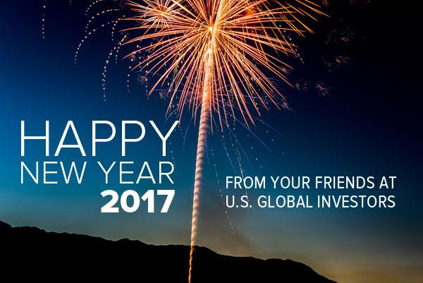 Happy New Year 2017 from your friends at U.S. Global Investors