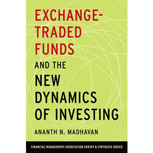 Book Review: Exchange-Traded Funds And The New Dynamics Of Investing