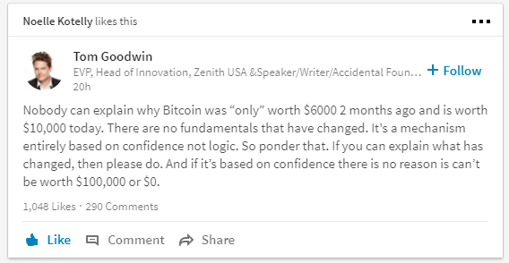 As Tom Goodwin Explained In His LinkedIn Post No One Can Explain The Value Of Bitcoin Why Would Anyone Use These Currencies If They Are Rapidly
