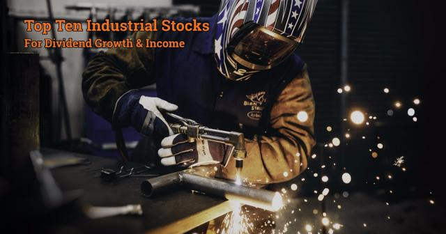 Top Ten Industrial Stocks For Dividend Growth And Income