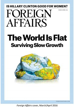 Foreign Affairs Magazine Cover - The World is Flat - Surviving Slow Growth Image