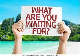 Image result for what are you waiting for pic