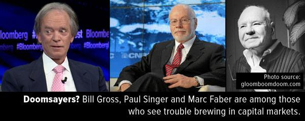 Doomsdayers bill gross paul singer marc faber trouble brewing capital markets