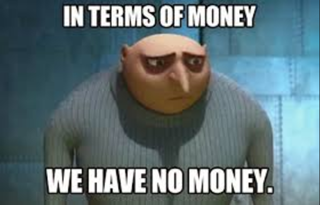 We have no money