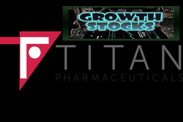 Why Will Titan Pharmaceuticals Reward It's Investors