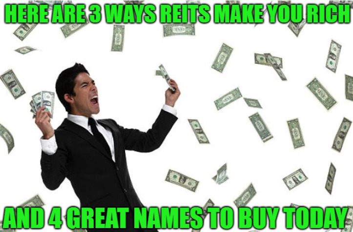 3 Reasons You Should Invest In REITs And 4 Great, Undervalued Names To Buy Today