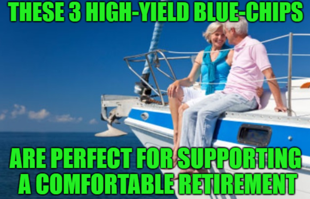 These 3 High-Yield Blue-Chips Are Retiree Dream Stocks