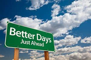 Image result for better days ahead pic
