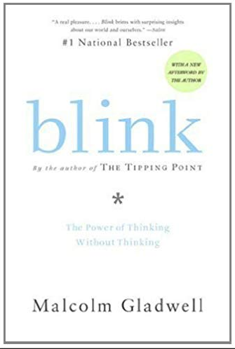 Malcolm Gladwell, Blink, Power of thinking without thinking