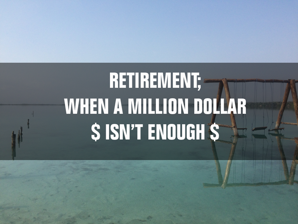 A Million Dollars At 59 Isn't Enough