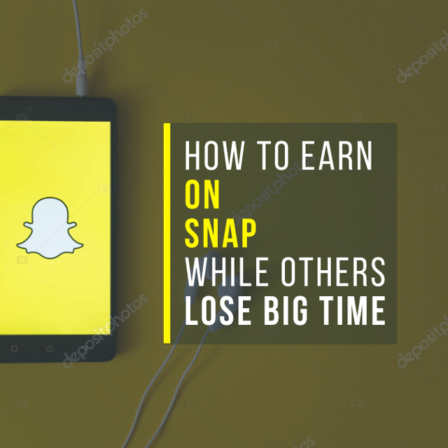 How to earn on Snap while others lose big time