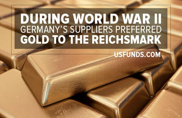 during world war II, Germany's suppliers preferred gold to the reichsmark