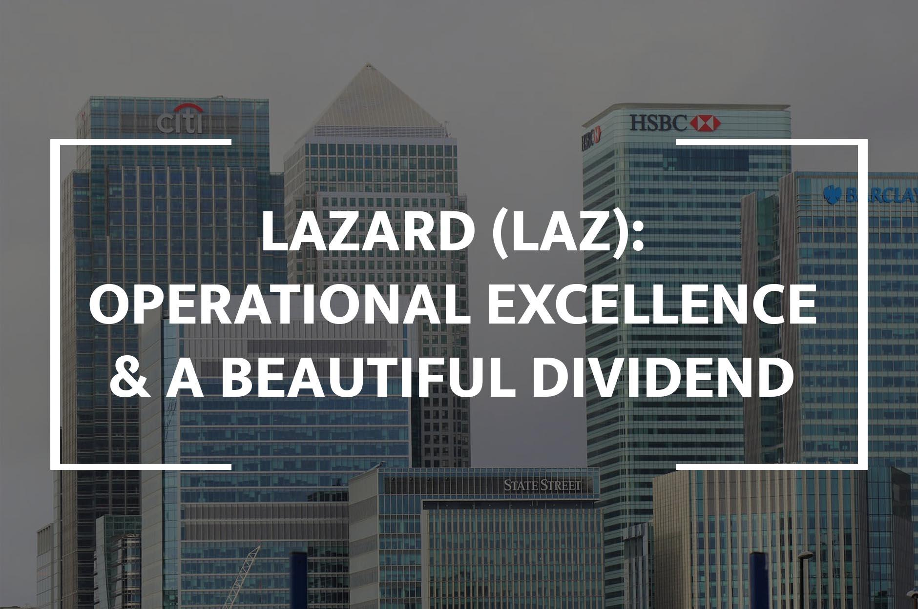 Lazard: Operational Excellence And A Beautiful Dividend - Lazard Ltd (NYSE:LAZ) | Seeking Alpha