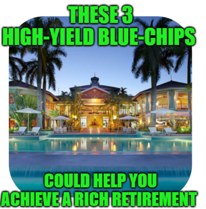 3 High Yield Blue Chips For A Rich Retirement Brookfield