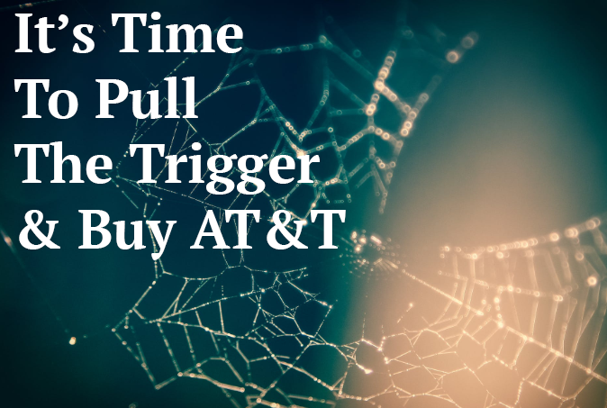 AT&T: The Time To Pull The Trigger Is Now