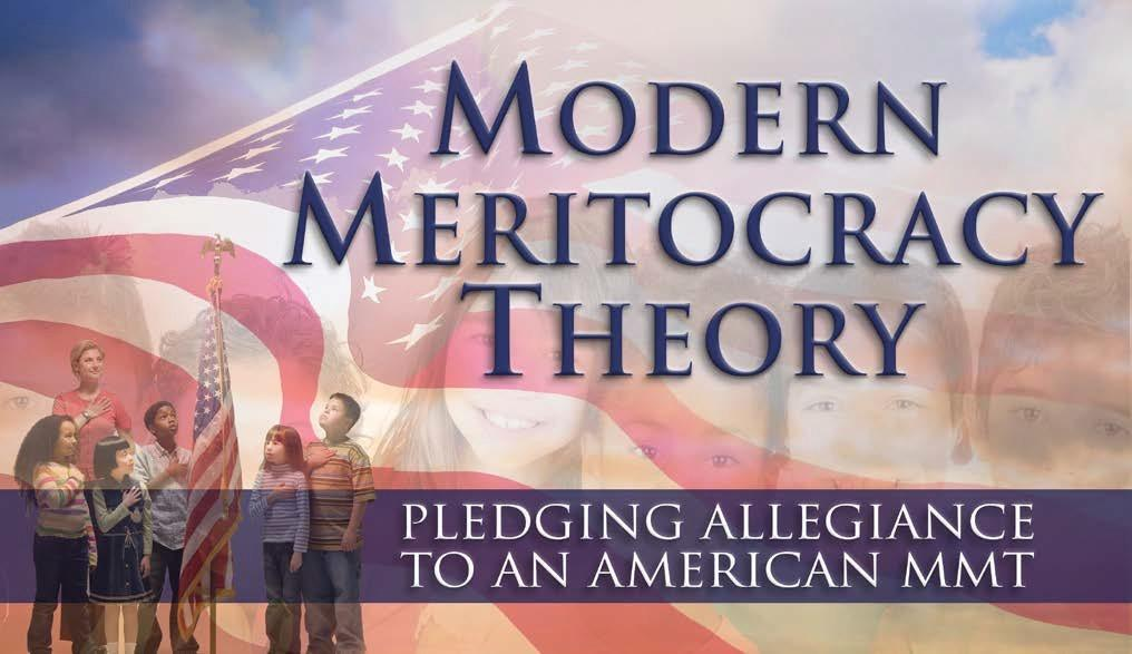 Modern Meritocracy Theory: Pledging Allegiance To An American MMT