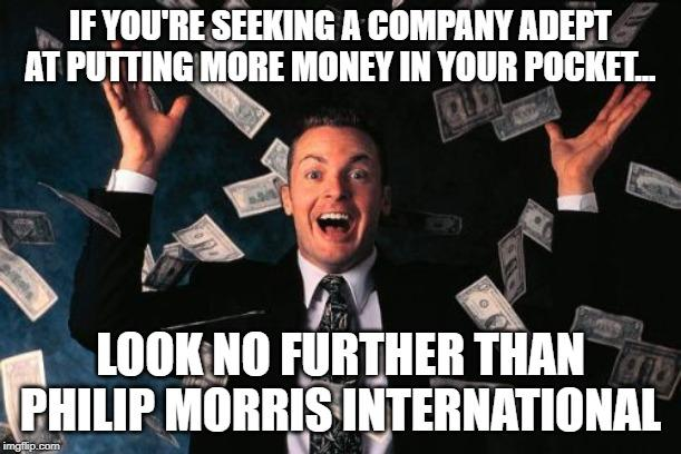 Philip Morris International: Putting More Money In Our Pockets