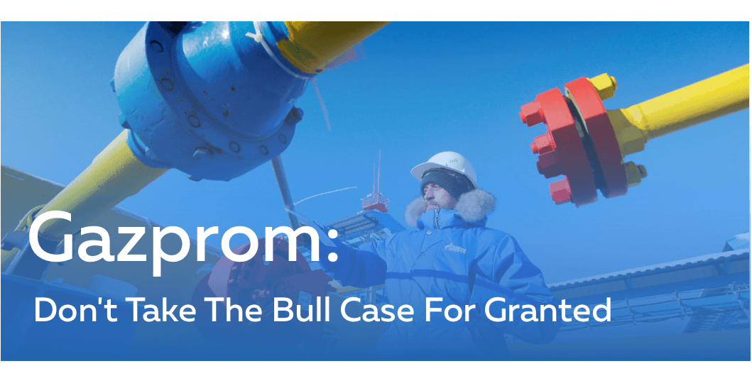 Gazprom: Don't Take The Bull Case For Granted - Public Joint Stock Company Gazprom (OTCMKTS:OGZPY) | Seeking Alpha