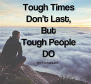 Image result for tough times don