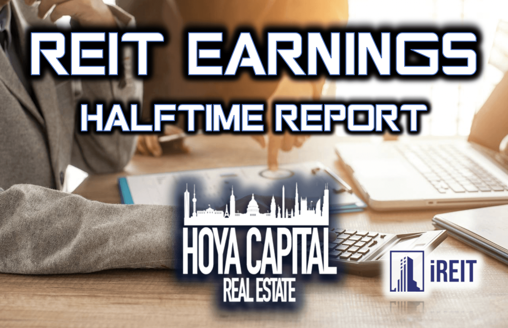 REIT Earnings Halftime Report: Dividend Cuts, No More