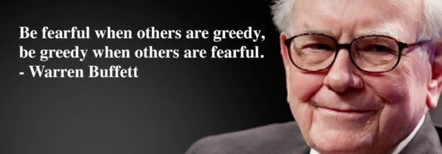 Warren Buffett: Be Fearful When Others are Greedy... Be Greedy ...
