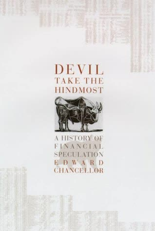 Devil Take the Hindmost: A History of Financial Speculation by ...