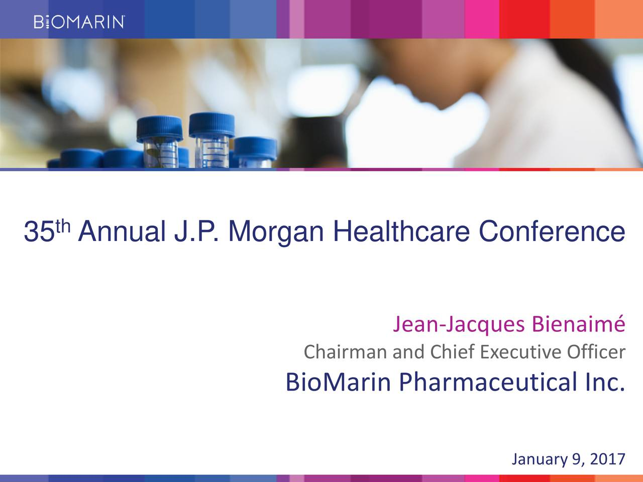 Jean-Jacques Bienaim Chairman and Chief Executive Officer BioMarin Pharmaceutical Inc. January 9, 2017