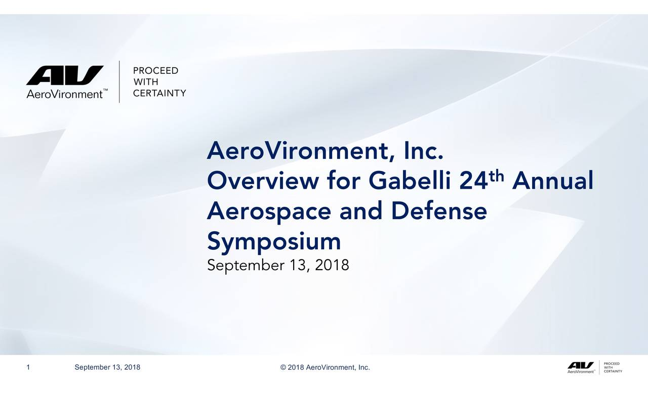 th Overview for Gabelli 24 Annual Aerospace and Defense Symposium September 13, 2018 1 Septstb,r17, 2018 © 2018AeroVronment,nc..
