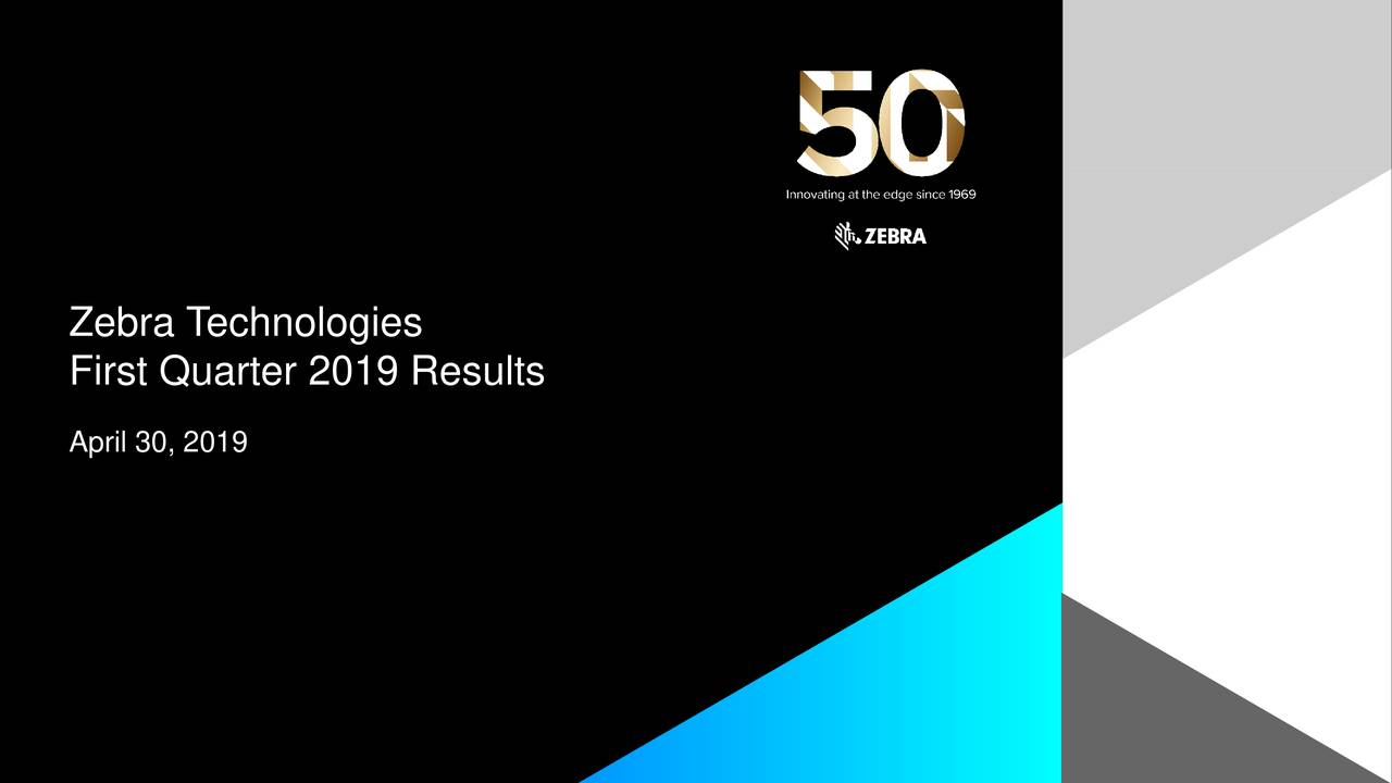 Zebra Technologies Corporation 2019 Q1 - Results - Earnings Call