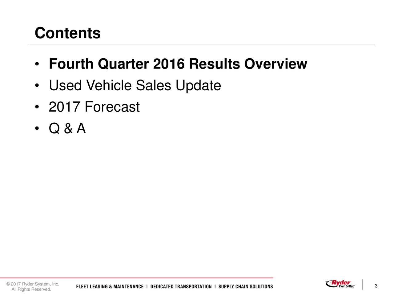 Fourth Quarter 2016 Results Overview Used Vehicle Sales Update 2017 Forecast Q & A 2017 Ryder System, Inc. 3