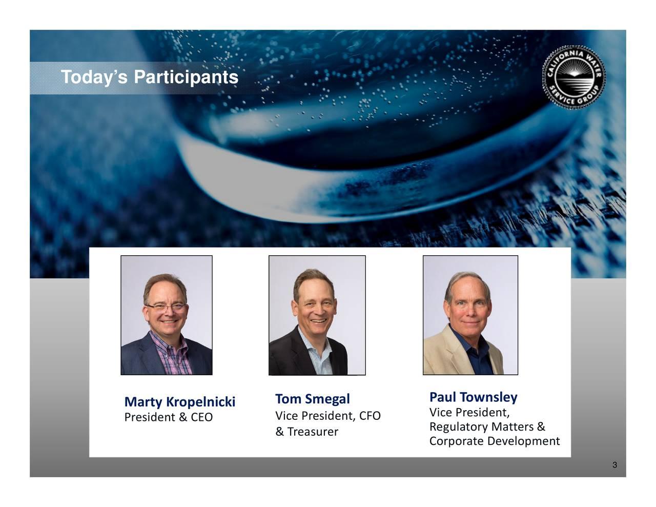 Marty Kropelnicki Tom Smegal Paul Townsley Vice President, CFO Vice President, President & CEO Regulatory Matters & & Treasurer Corporate Development 3