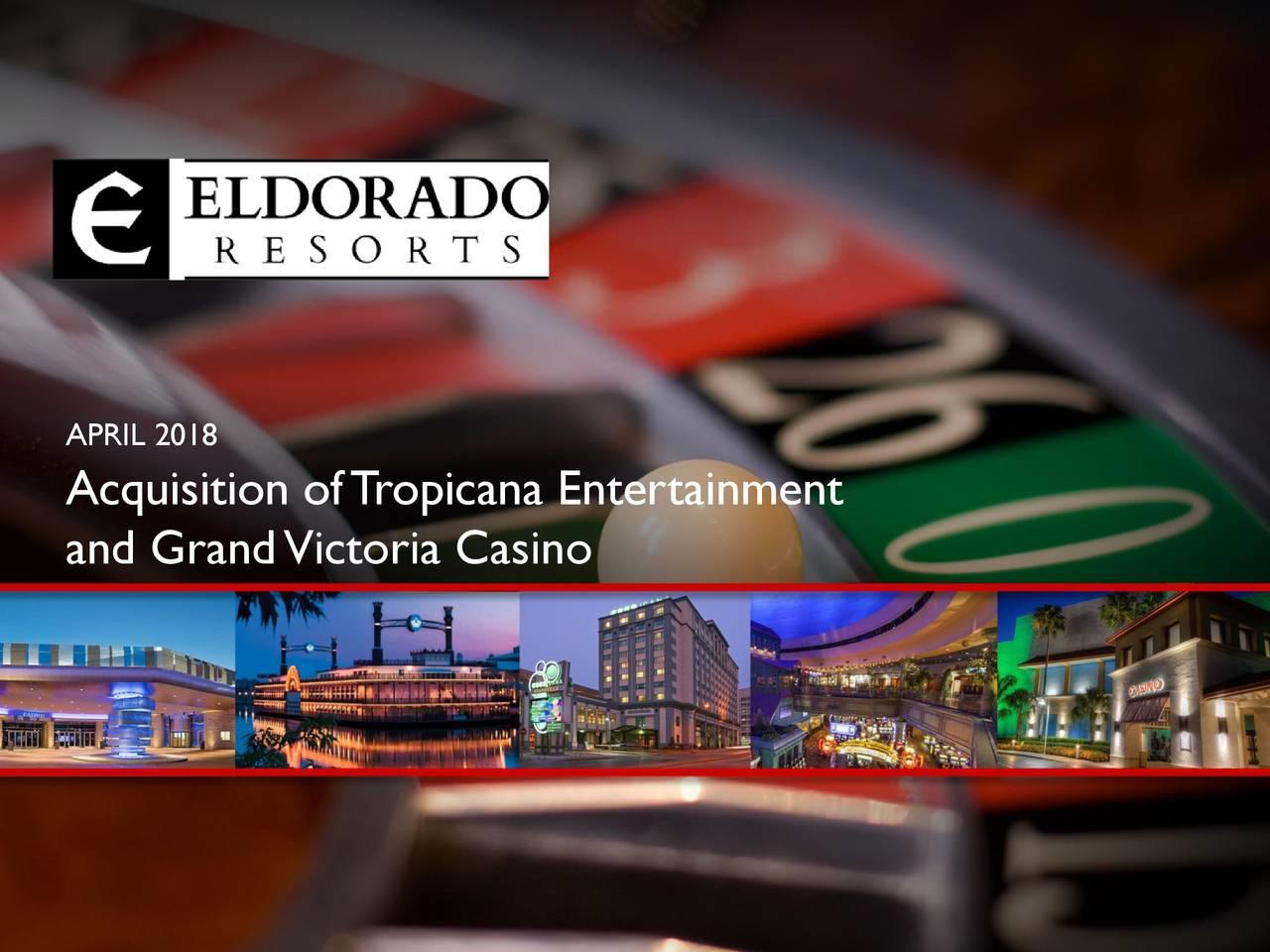 Cover APRIL 2018 Acquisition ofT ropicana Entertainment and GrandVictoria Casino