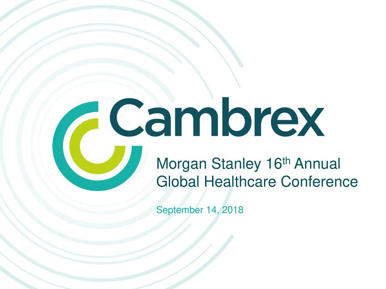 Cambrex Cbm Presents At Morgan Stanley 16th Annual