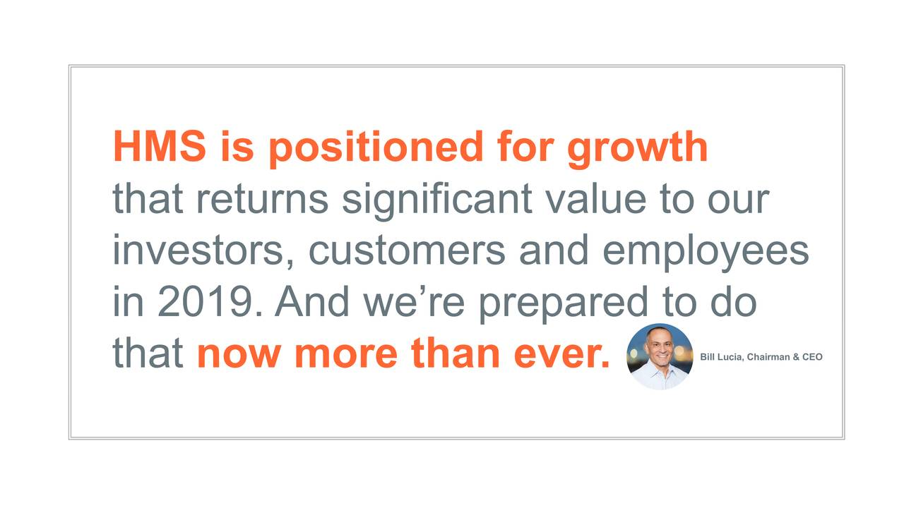 that returns significant value to our investors, customers and employees in 2019. And we're prepared to do that now more than ever. Bill Lucia, Chairman & CEO
