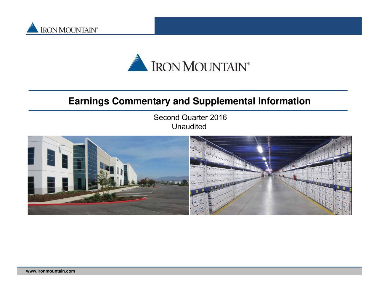 Second Quarter 2016 Earnings Commentary and Supplemental Information www.ironmountain.com