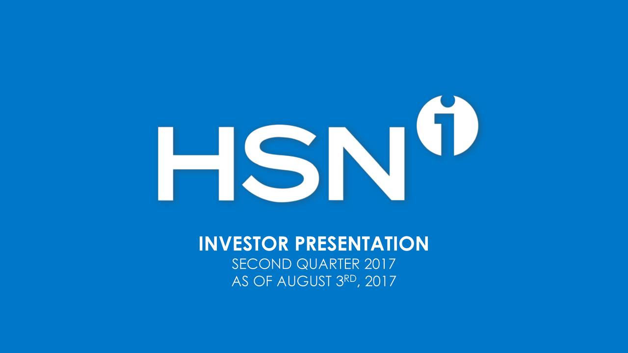 SECOND QUARTER 2017 AS OF AUGUST 3 RD, 2017 1