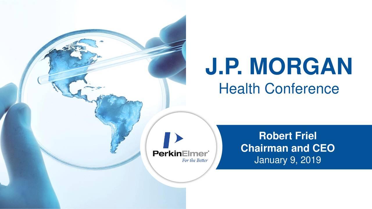 PerkinElmer (PKI) Presents At 37th Annual J P  Morgan