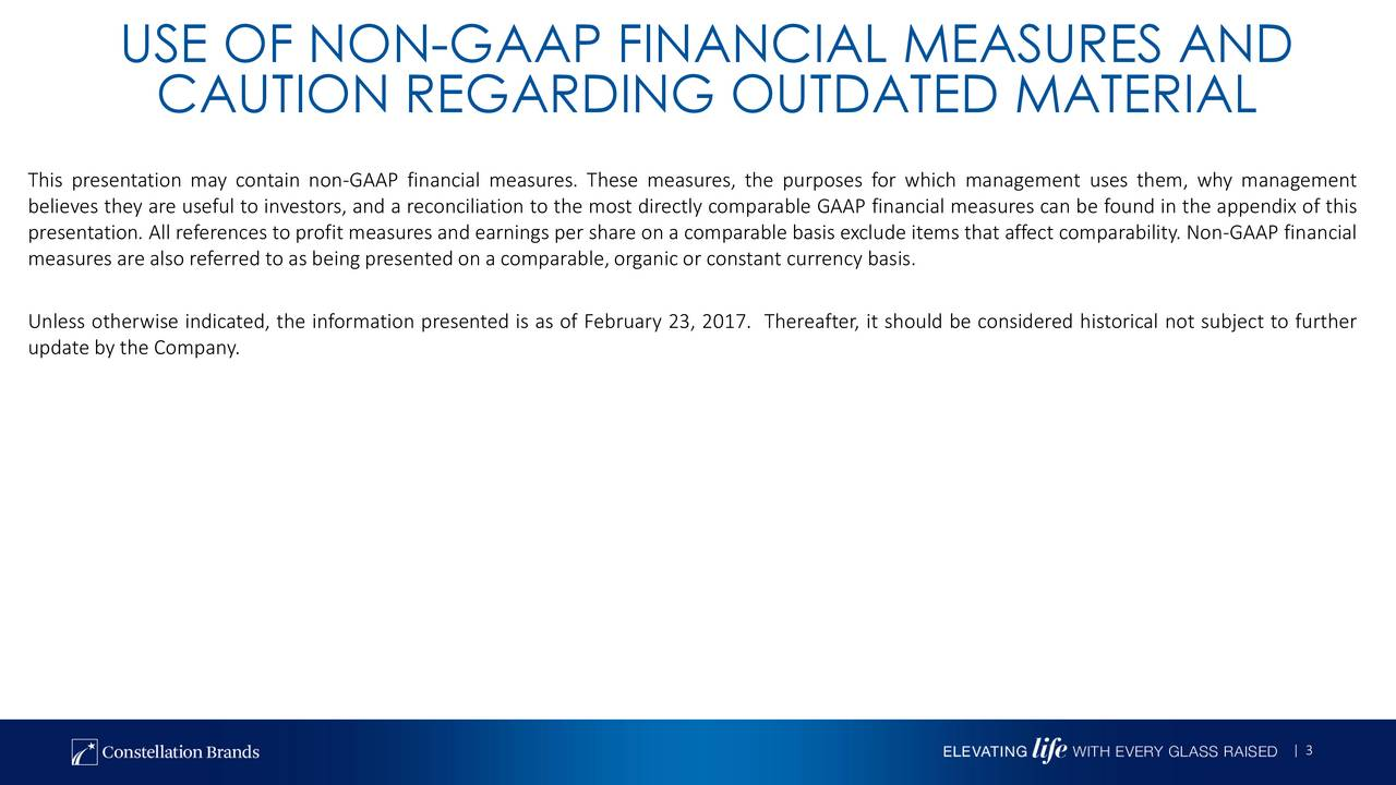 CAUTION REGARDING OUTDATED MATERIAL This presentation may contain non-GAAP financial measures. These measures, the purposes for which management uses them, why management believes they are useful to investors, and a reconciliation to the most directly comparable GAAP financial measures can be found in the appendix of this measures are also referred to as being presented on a comparable,organic or constant currency basis. items that affect comparability. Non-GAAP financial Unless otherwise indicated, the information presented is as of February 23, 2017. Thereafter, it should be considered historical not subject to further update by the Company. | 3