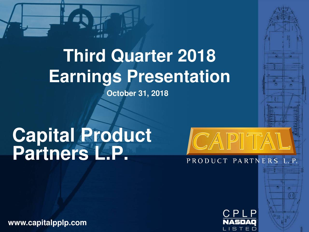 Earnings Presentation October 31, 2018 Capital Product Partners L.P.