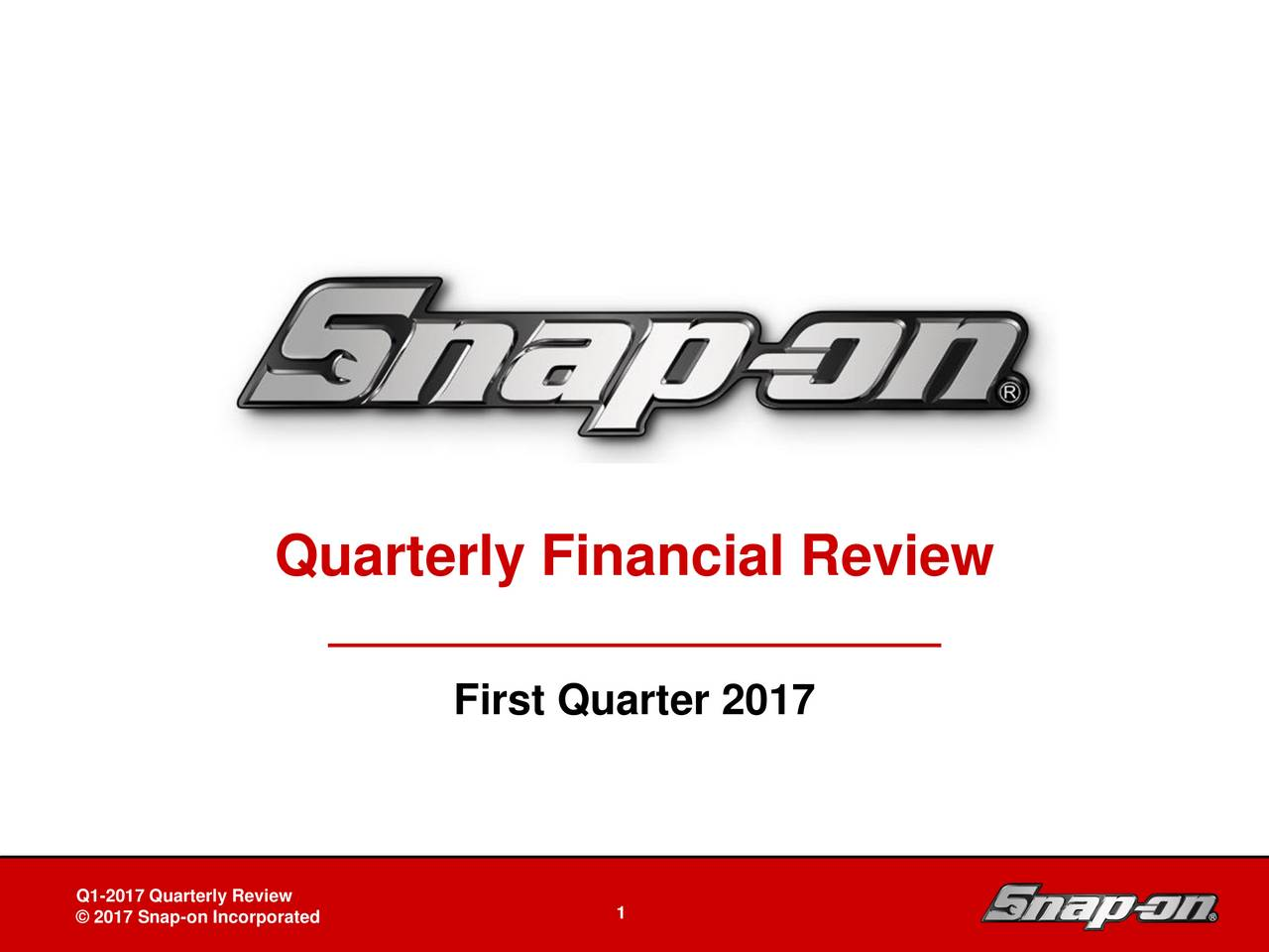 First Quarter 2017 Snap-on Tools In-Depth Business Review Board of Directorsy Review DB-2 - 1 1April 27, 2011on Incorporated 1