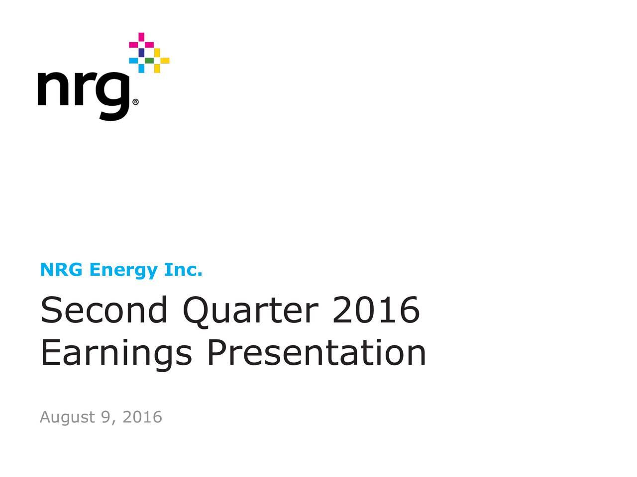 Second Quarter 2016 Earnings Presentation August 9, 2016
